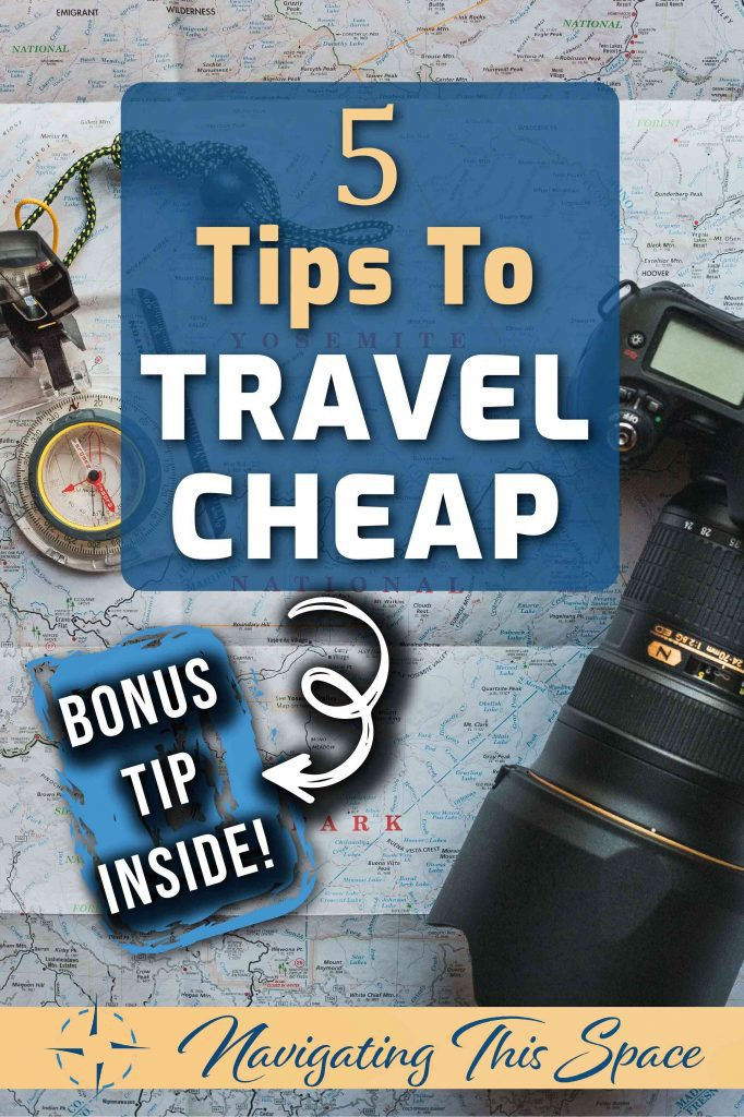 5 tips to travel cheap with bonus tip inside