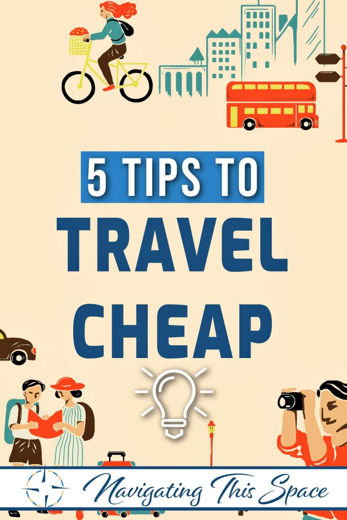 5 tips to travel cheap